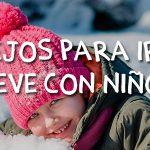Consejos para ir a la nieve con niños