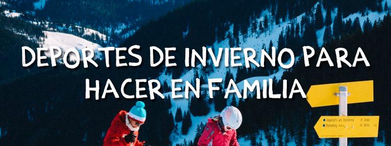 deportes de invierno para practicar en familia