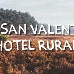 Celebra San Valentín en un hotel rural