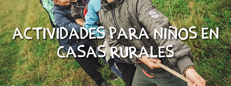 actividades niños casas rurales