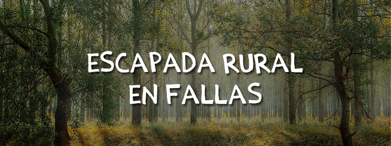 escapada-rural-fallas